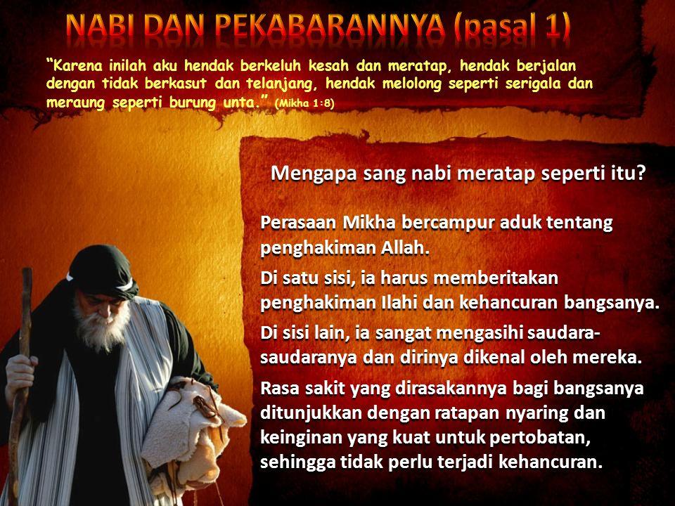 NABI DAN PEKABARANNYA (pasal 1) Mengapa sang nabi meratap seperti itu