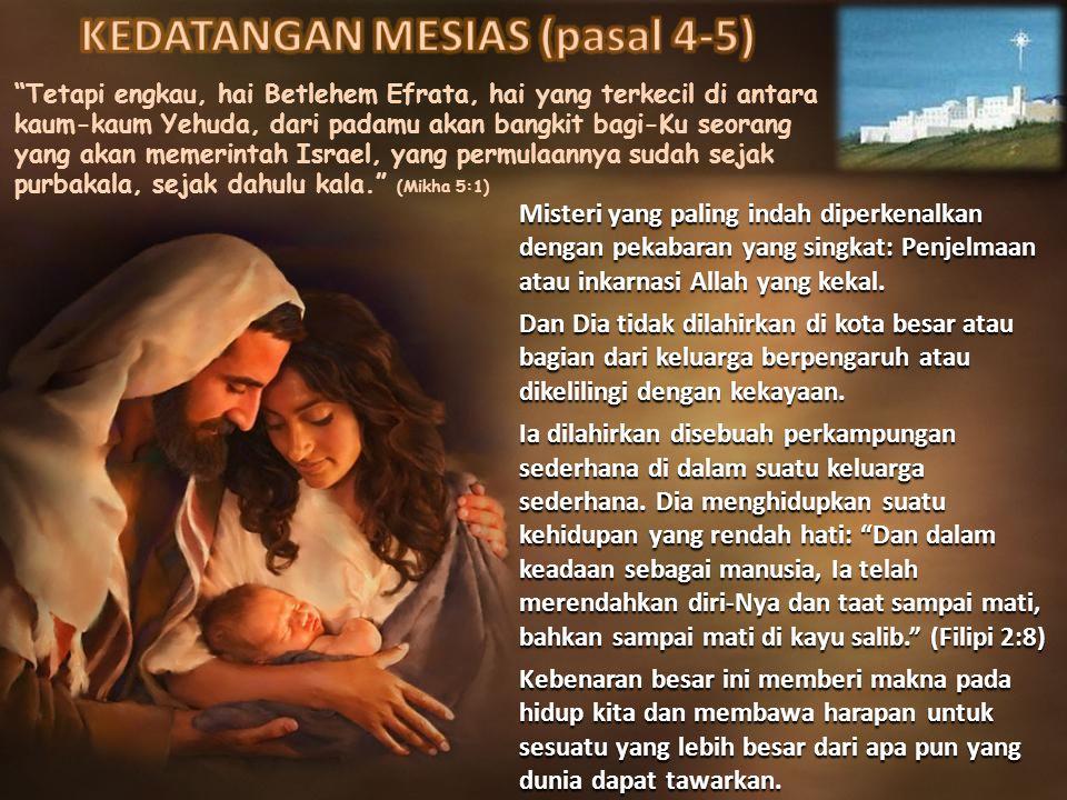 KEDATANGAN MESIAS (pasal 4-5)