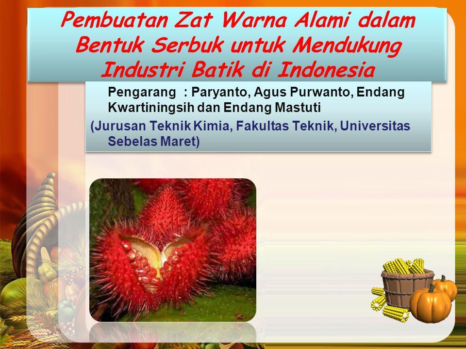 Pembuatan Zat Warna Alami dalam Bentuk Serbuk untuk Mendukung Industri Batik di Indonesia