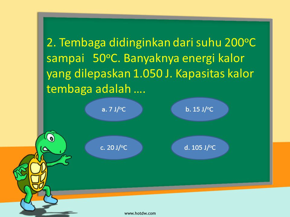 2. Tembaga didinginkan dari suhu 200oC sampai 50oC