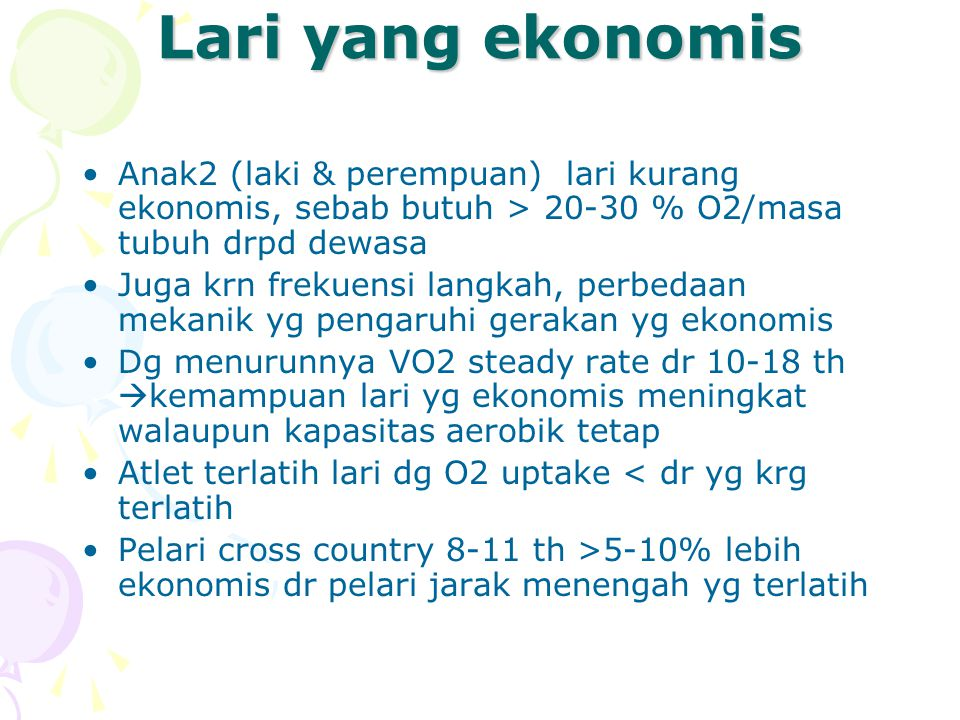 Lari yang ekonomis Anak2 (laki & perempuan) lari kurang ekonomis, sebab butuh > 20-30 % O2/masa tubuh drpd dewasa.