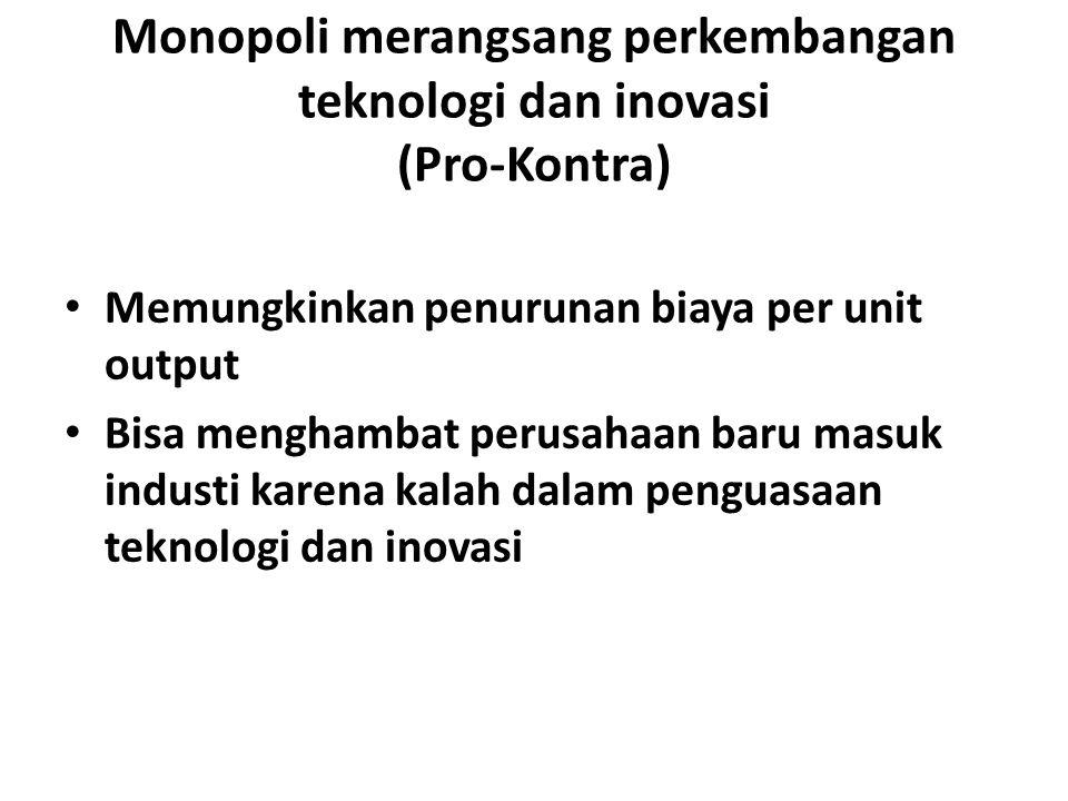 Monopoli merangsang perkembangan teknologi dan inovasi (Pro-Kontra)