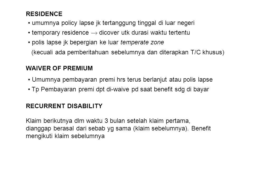 RESIDENCE umumnya policy lapse jk tertanggung tinggal di luar negeri. temporary residence  dicover utk durasi waktu tertentu.