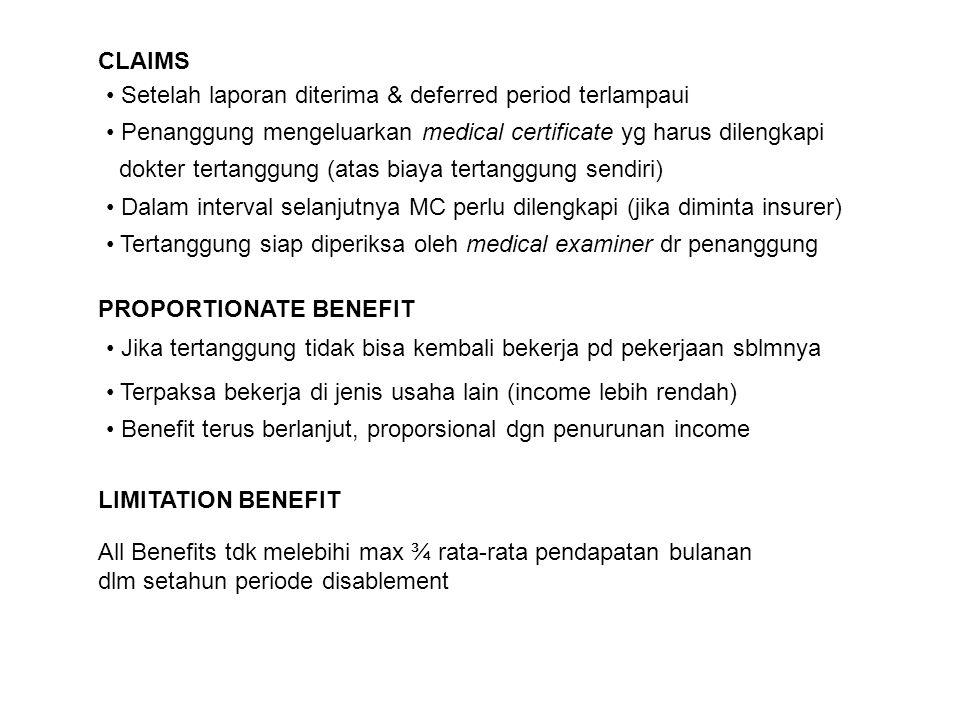 CLAIMS Setelah laporan diterima & deferred period terlampaui. Penanggung mengeluarkan medical certificate yg harus dilengkapi.