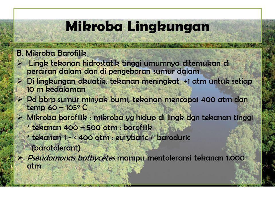 Mikroba Lingkungan B. Mikroba Barofilik