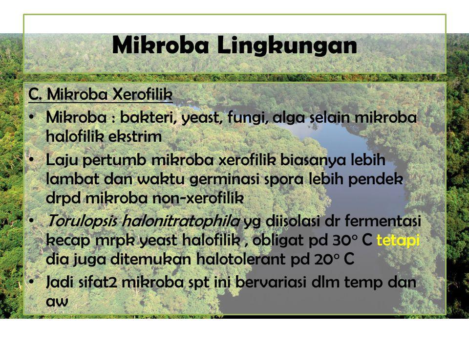 Mikroba Lingkungan C. Mikroba Xerofilik
