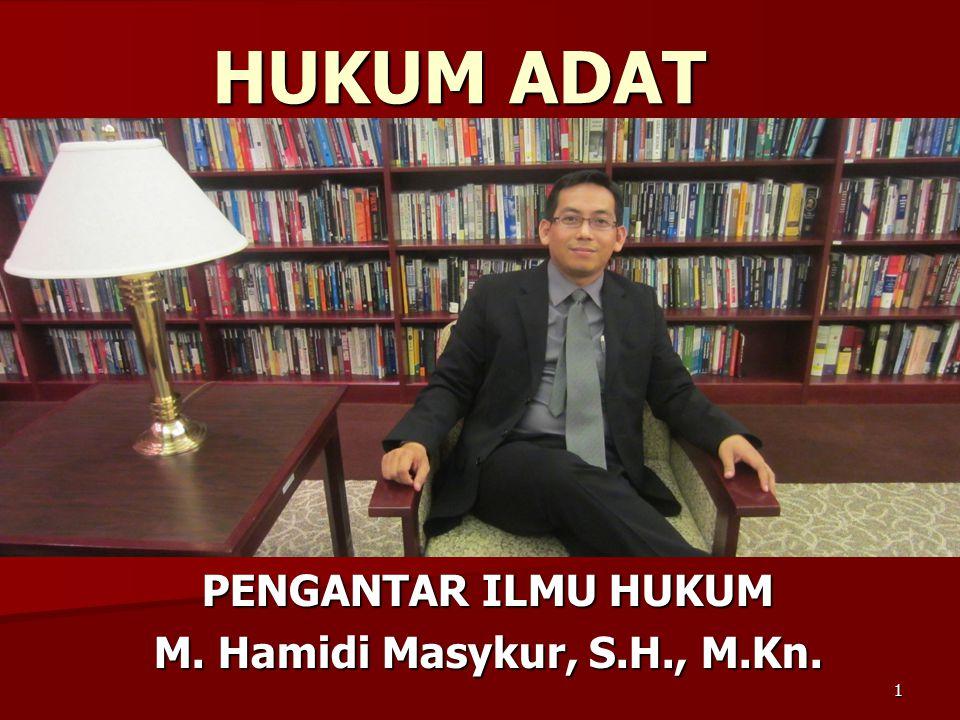 PENGANTAR ILMU HUKUM M. Hamidi Masykur, S.H., M.Kn.