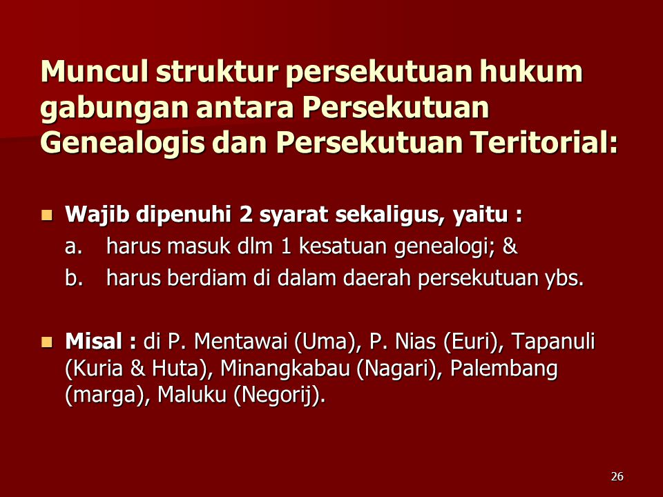 Muncul struktur persekutuan hukum gabungan antara Persekutuan Genealogis dan Persekutuan Teritorial: