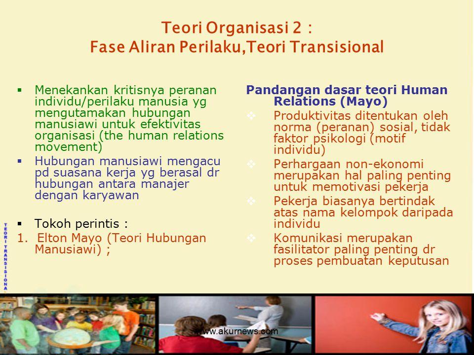 Teori Organisasi 2 : Fase Aliran Perilaku,Teori Transisional