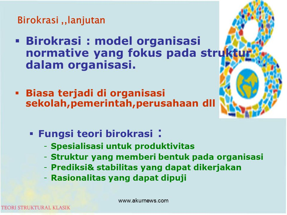 Birokrasi ,,lanjutan Birokrasi : model organisasi normative yang fokus pada struktur dalam organisasi.