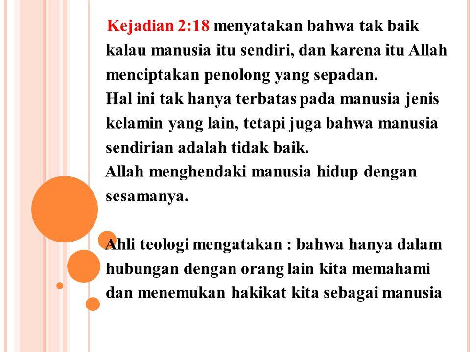 Kejadian 2:18 menyatakan bahwa tak baik