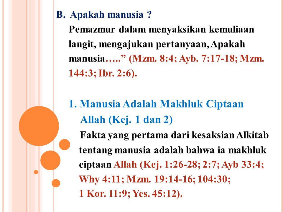 1. Manusia Adalah Makhluk Ciptaan Allah (Kej. 1 dan 2)