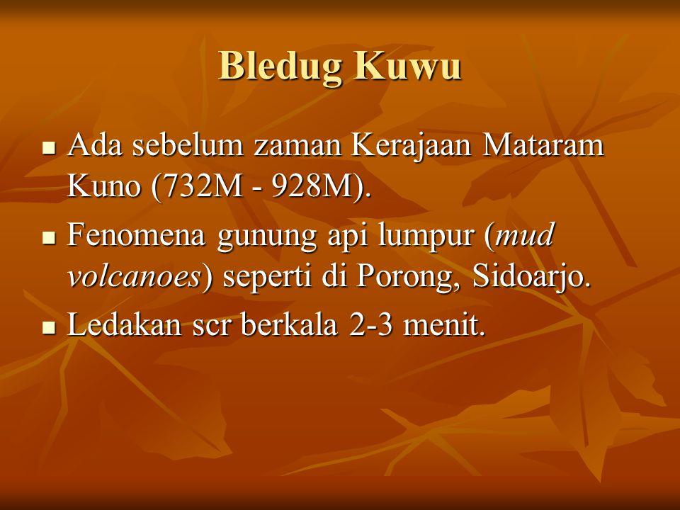 Bledug Kuwu Ada sebelum zaman Kerajaan Mataram Kuno (732M - 928M).