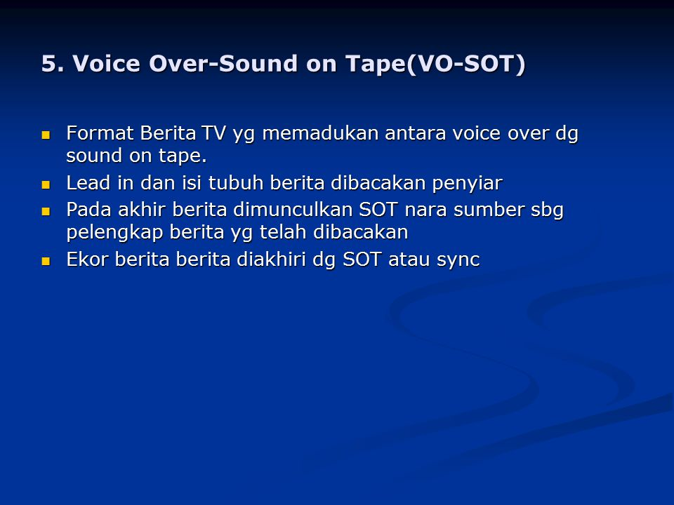 5. Voice Over-Sound on Tape(VO-SOT)