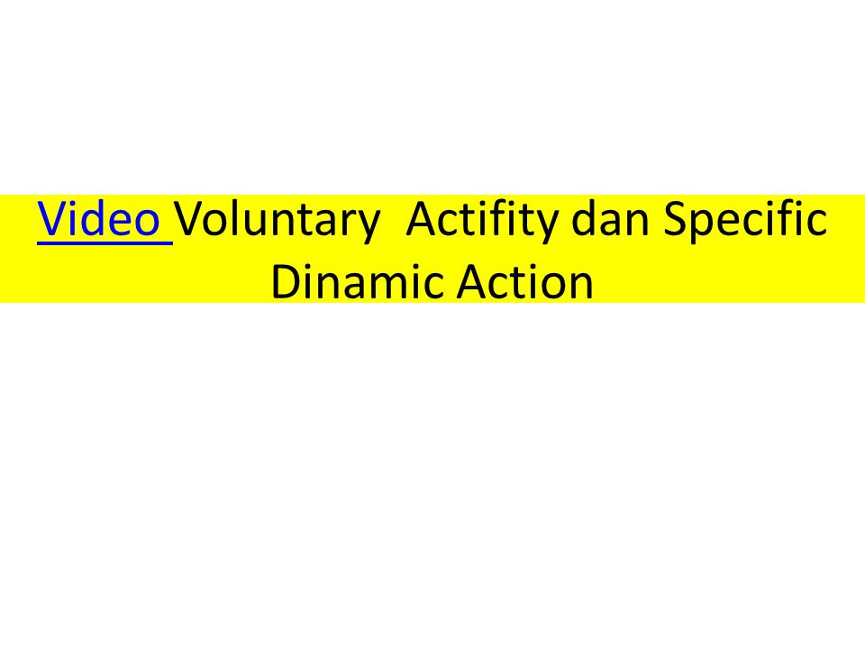 Video Voluntary Actifity dan Specific Dinamic Action