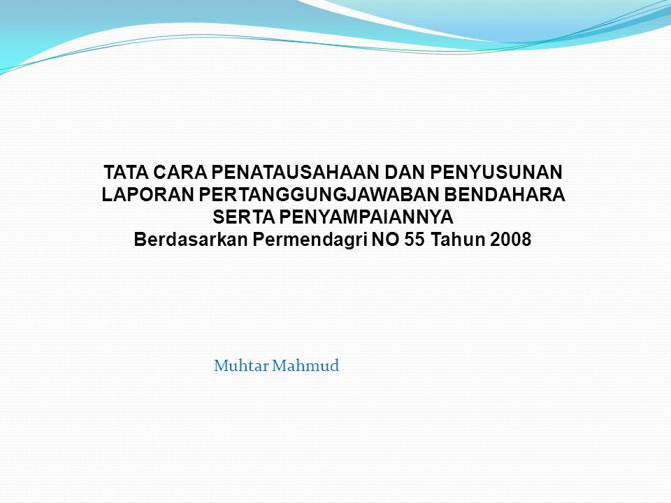 Berdasarkan Permendagri NO 55 Tahun 2008