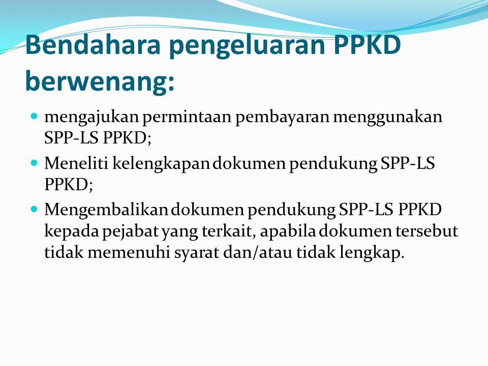 Bendahara pengeluaran PPKD berwenang: