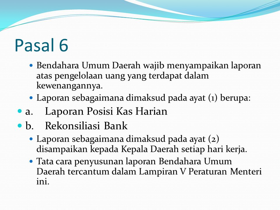 Pasal 6 a. Laporan Posisi Kas Harian b. Rekonsiliasi Bank