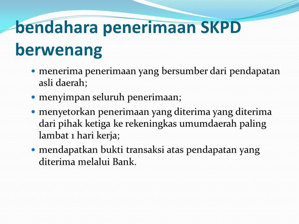 bendahara penerimaan SKPD berwenang