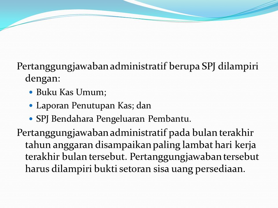 Pertanggungjawaban administratif berupa SPJ dilampiri dengan:
