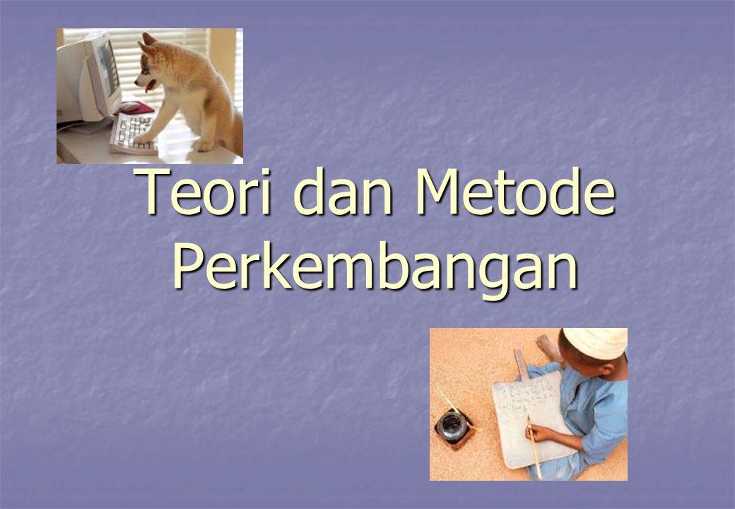 Teori dan Metode Perkembangan