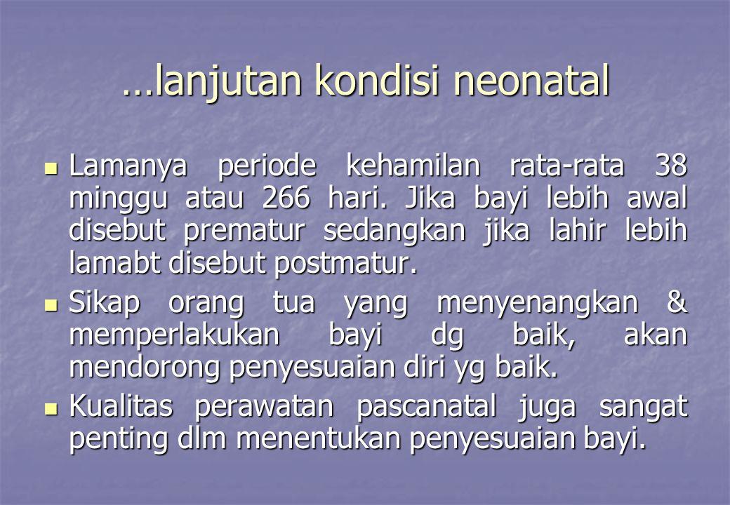…lanjutan kondisi neonatal