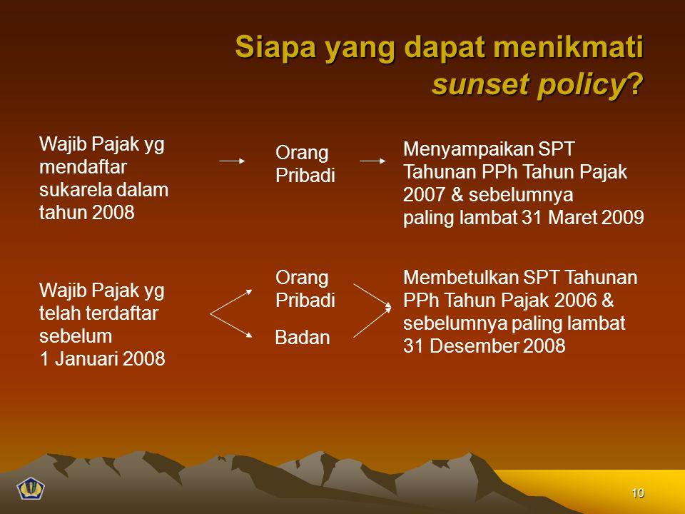 Siapa yang dapat menikmati sunset policy