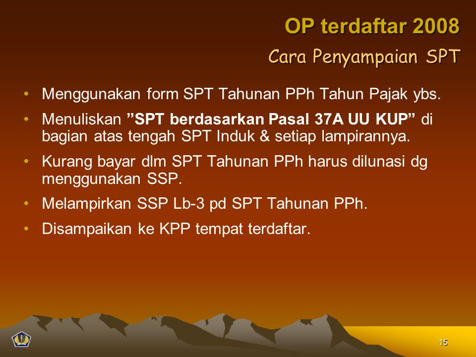 OP terdaftar 2008 Cara Penyampaian SPT