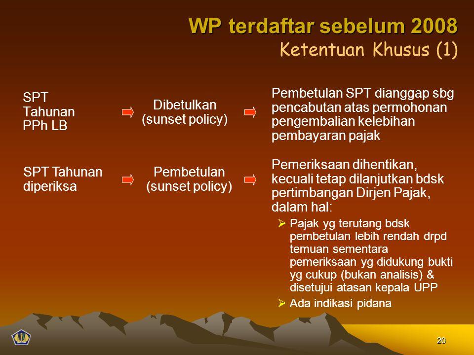 WP terdaftar sebelum 2008 Ketentuan Khusus (1)
