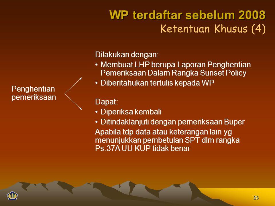 WP terdaftar sebelum 2008 Ketentuan Khusus (4) Dilakukan dengan: