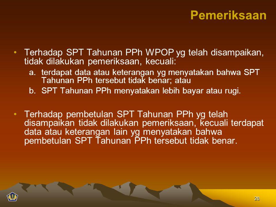Pemeriksaan Terhadap SPT Tahunan PPh WPOP yg telah disampaikan, tidak dilakukan pemeriksaan, kecuali: