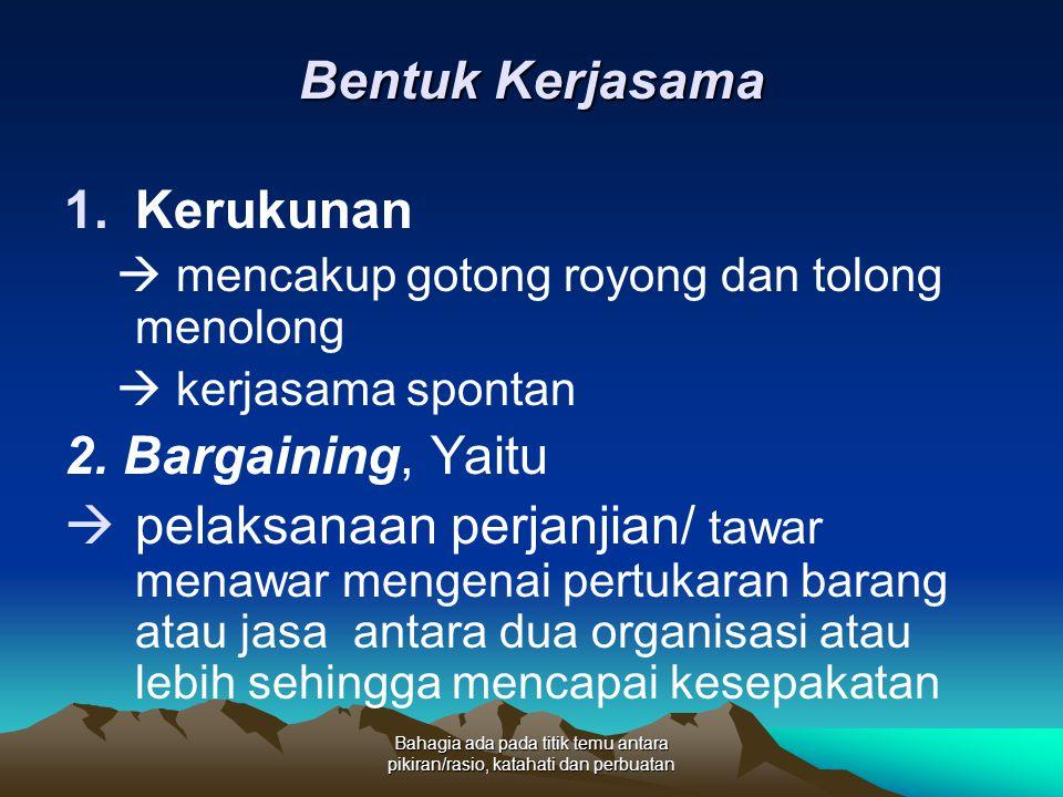 Bentuk Kerjasama Kerukunan 2. Bargaining, Yaitu