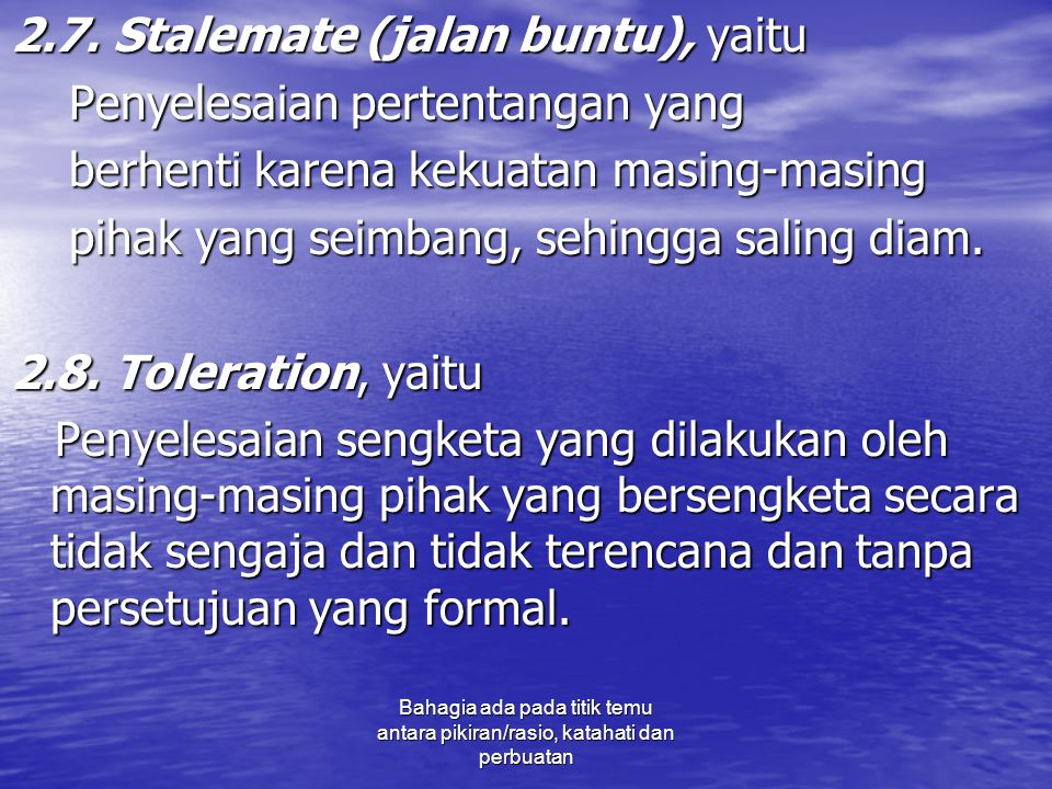 2.7. Stalemate (jalan buntu), yaitu Penyelesaian pertentangan yang