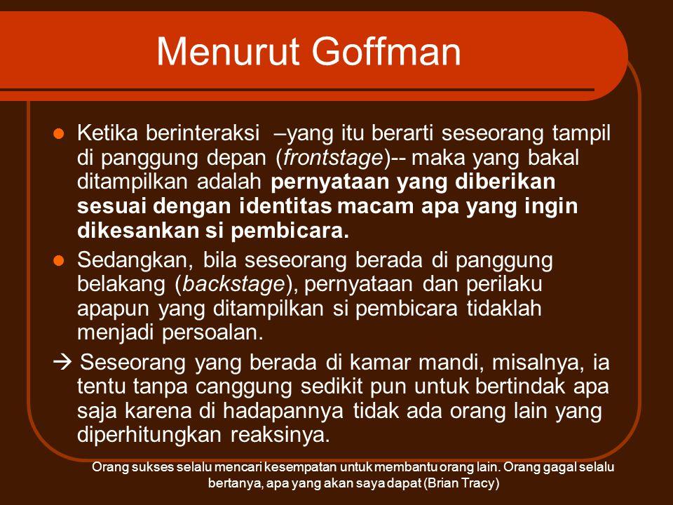 Menurut Goffman