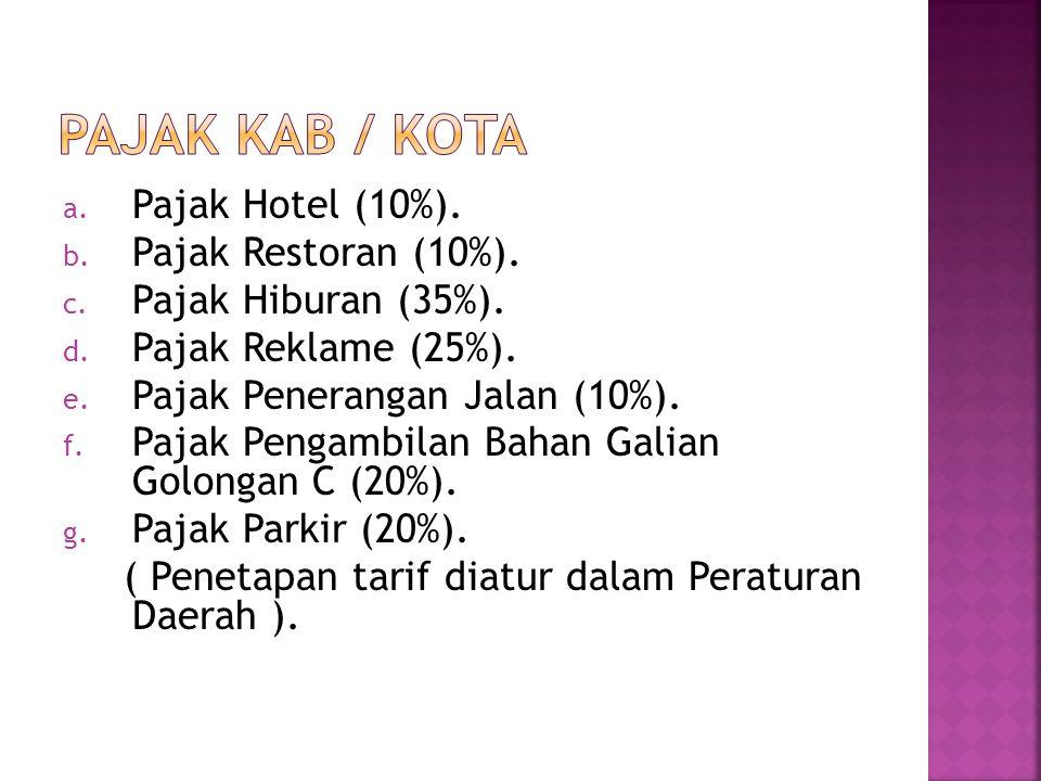 PAJAK KAB / KOTA Pajak Hotel (10%). Pajak Restoran (10%).