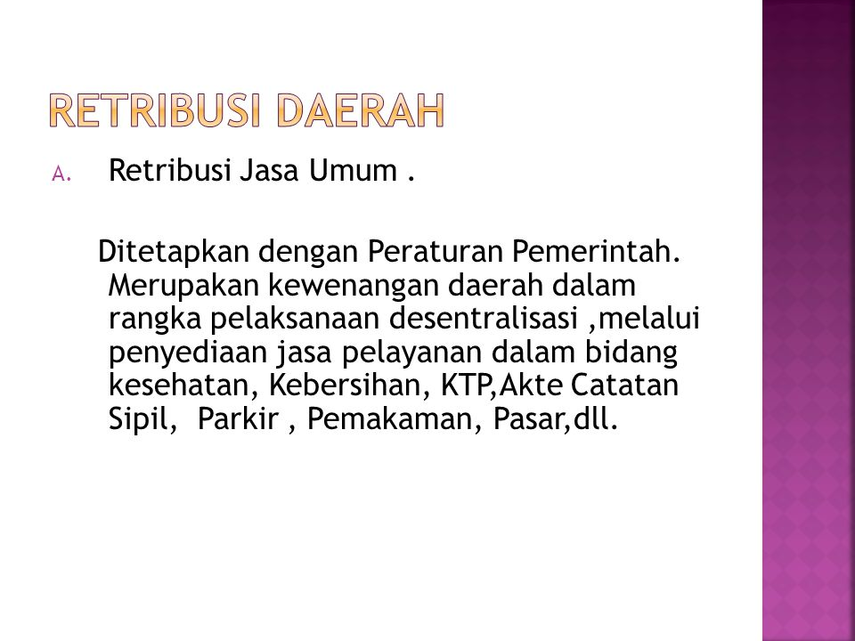 RETRIBUSI DAERAH Retribusi Jasa Umum .