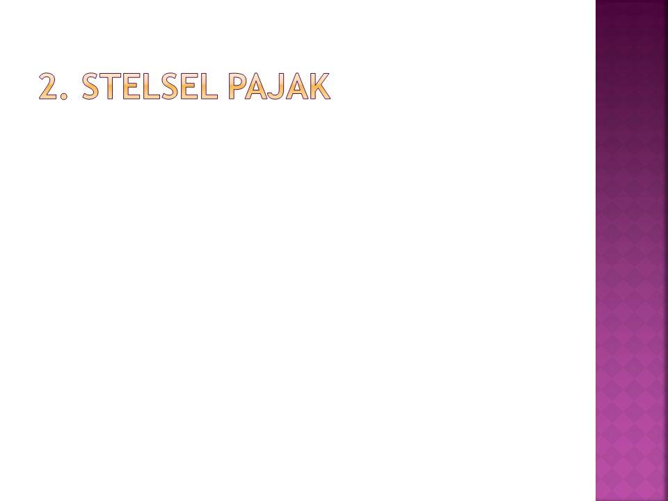2. Stelsel pajak
