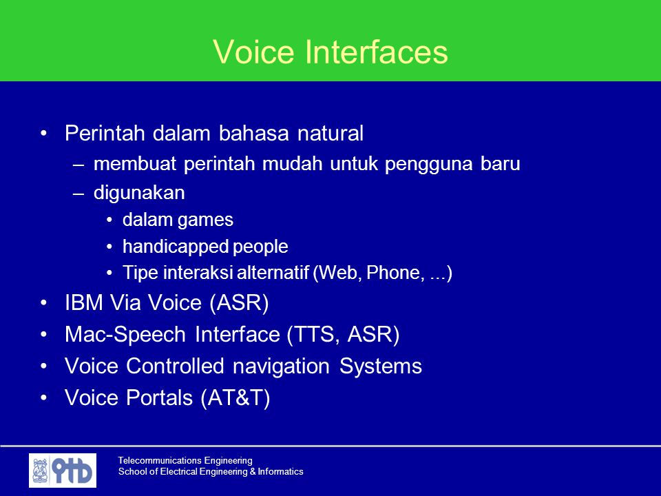 Voice Interfaces Perintah dalam bahasa natural IBM Via Voice (ASR)