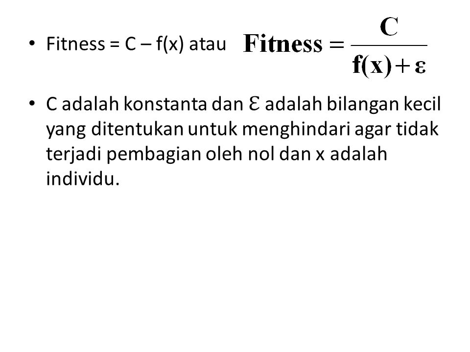 Fitness = C – f(x) atau