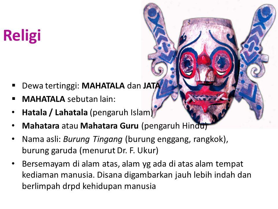 Religi Dewa tertinggi: MAHATALA dan JATA MAHATALA sebutan lain:
