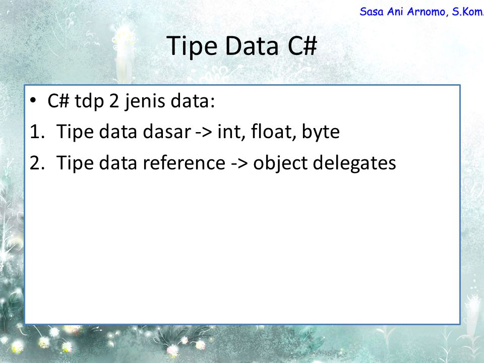 Tipe Data C# C# tdp 2 jenis data: