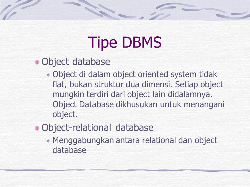 Tipe DBMS Object database Object-relational database