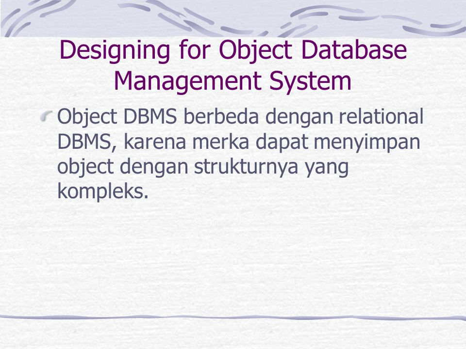 Designing for Object Database Management System