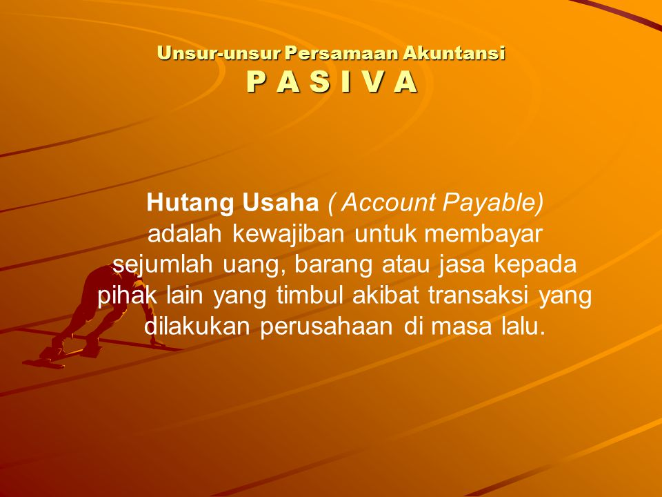 Unsur-unsur Persamaan Akuntansi P A S I V A