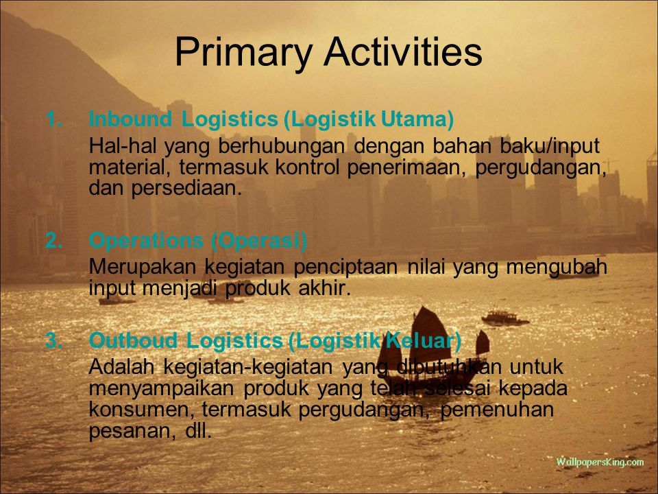 Primary Activities Inbound Logistics (Logistik Utama)