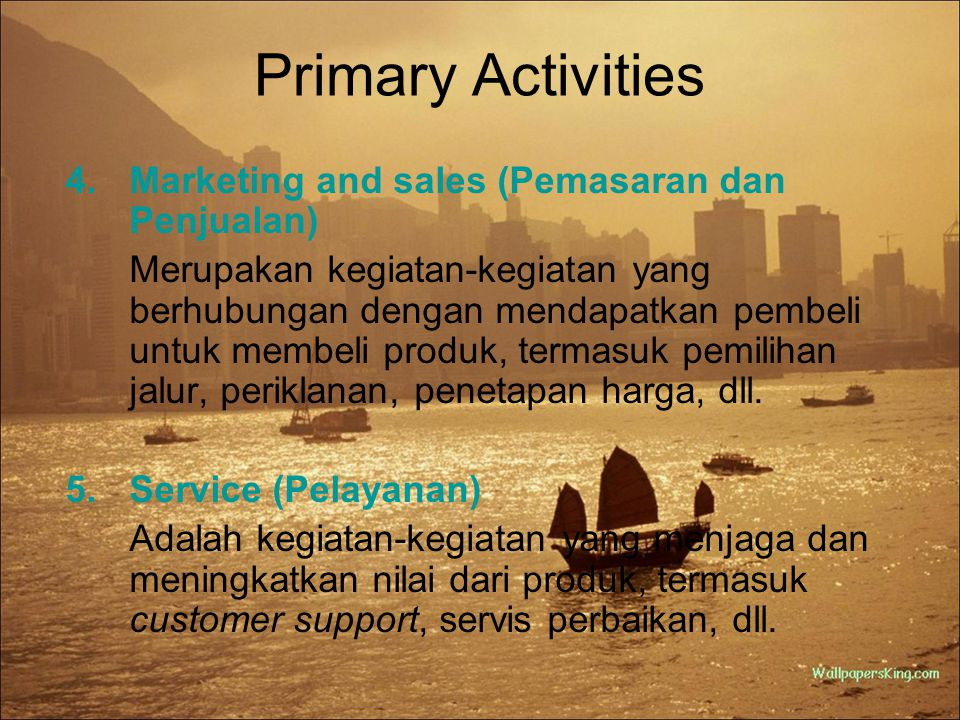 Primary Activities Marketing and sales (Pemasaran dan Penjualan)