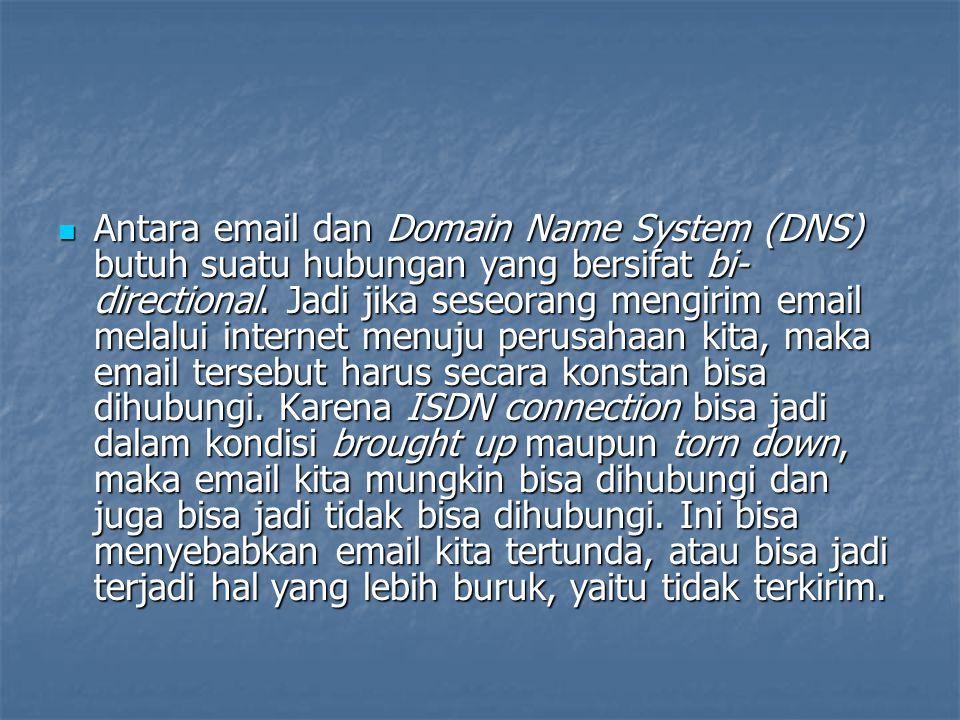 Antara email dan Domain Name System (DNS) butuh suatu hubungan yang bersifat bi-directional.