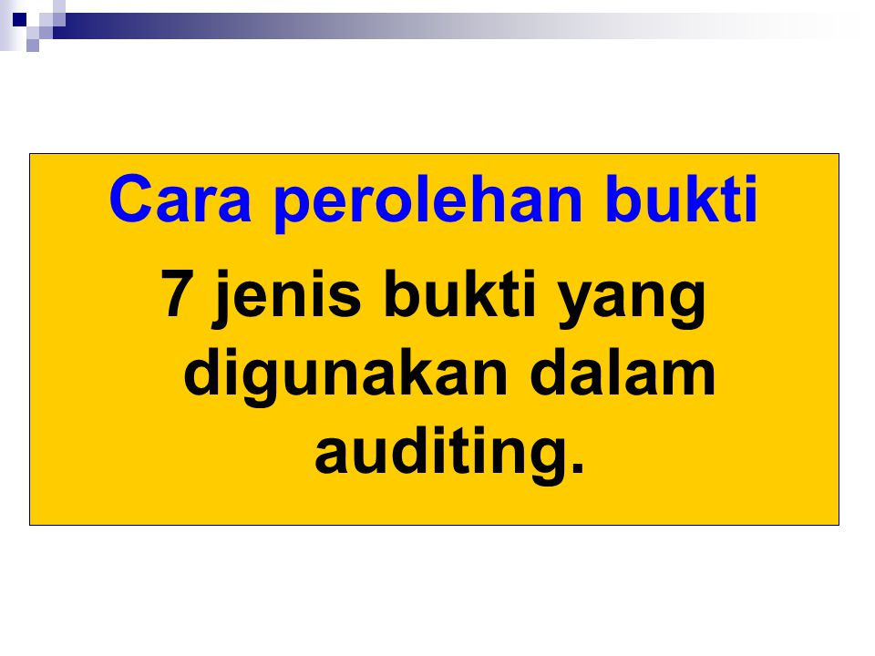 7 jenis bukti yang digunakan dalam auditing.