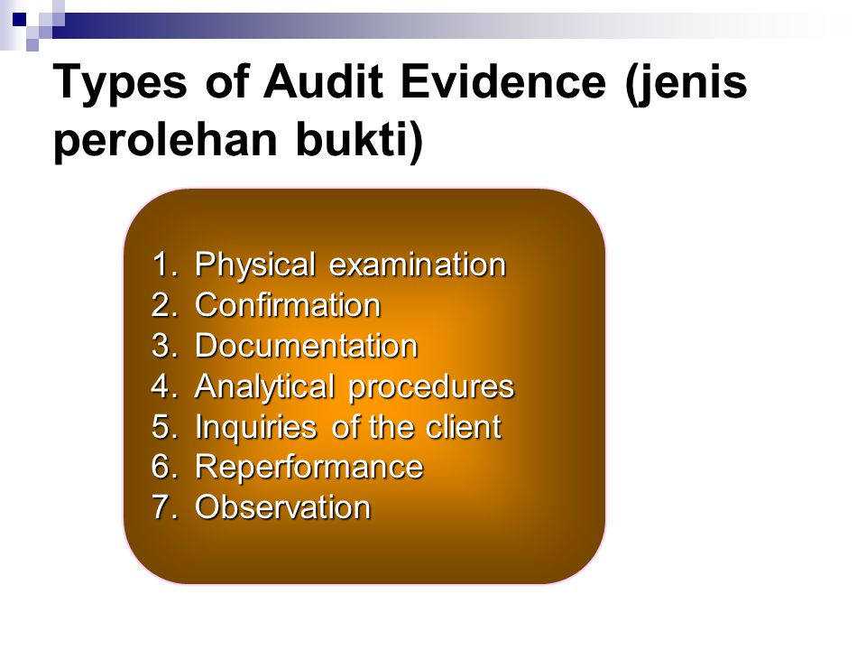 Types of Audit Evidence (jenis perolehan bukti)