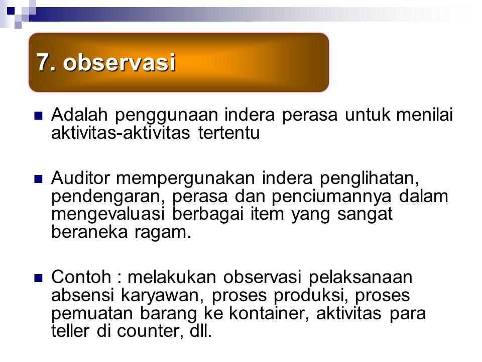 7. observasi Adalah penggunaan indera perasa untuk menilai aktivitas-aktivitas tertentu.